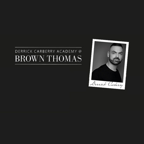 The Derrick Carberry Academy @ The Brown Thomas Beauty Lounge, ${color}
