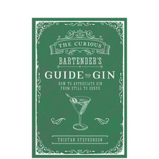 The Curious Bartender's Guide to Gin