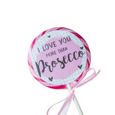 I Love You More Than Prosecco Lollipop