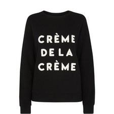 Crème De La Crème Sweatshirt